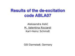 Results of the de-excitation code ABLA07