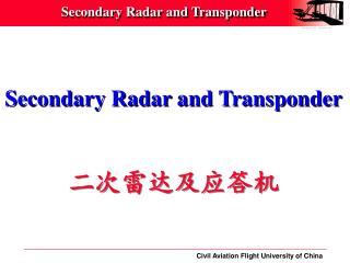 Secondary Radar and Transponder