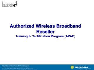 Authorized Wireless Broadband Reseller Training & Certification Program (APAC)