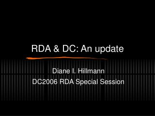 RDA & DC: An update