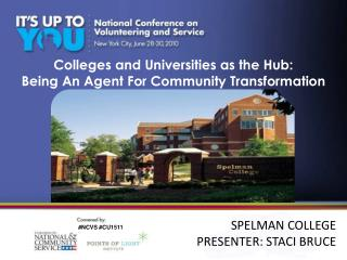 Colleges and Universities as the Hub:  Being An Agent For Community Transformation