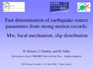 Fast determination of earthquake source parameters from strong motion records: