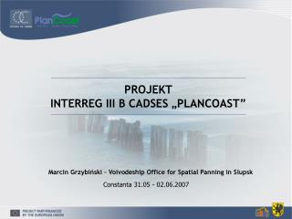 """PROJEKT INTERREG III B CADSES """"PLANCOAST"""""""