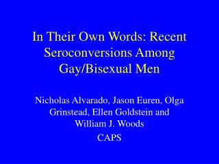 In Their Own Words: Recent Seroconversions Among Gay/Bisexual Men