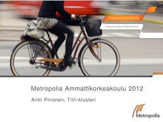 Metropolia Ammattikorkeakoulu  2012