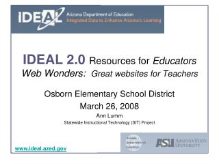 IDEAL 2.0  Resources for  Educators Web Wonders:   Great websites for Teachers