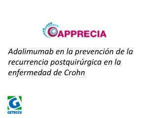 Adalimumab en la prevención de la recurrencia postquirúrgica en la enfermedad de Crohn