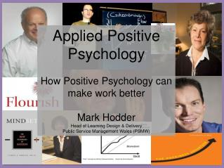 Applied Positive Psychology How Positive Psychology can make work better Mark  Hodder