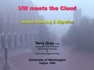 UW meets the Cloud   Service Planning  Migration