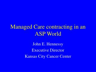 Managed Care contracting in an ASP World
