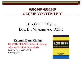 Ders �?retim �yesi Do�. Dr. M. Azmi AKTAC?R