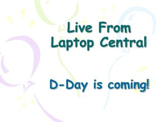 Live From  Laptop Central