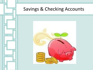 Savings & Checking Accounts