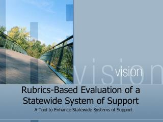 Rubrics-Based Evaluation of a Statewide System of Support