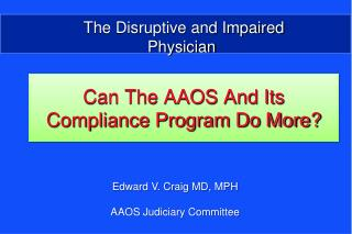 Can The AAOS And Its Compliance Program Do More?