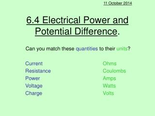 6.4 Electrical Power and Potential Difference .