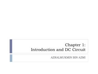 Chapter 1: Introduction  and  DC  Circuit
