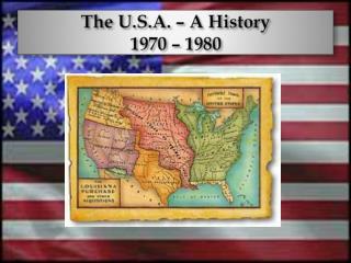 The U.S.A. – A History 1970 – 1980