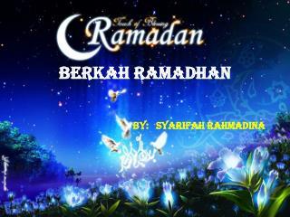 Berkah ramadhan By:   SYARIFAH RAHMADINA