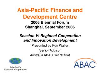 Asia-Pacific Finance and Development Centre 2006 Biennial Forum Shanghai, September 2006