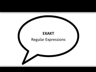 EXAKT Regular Expressions