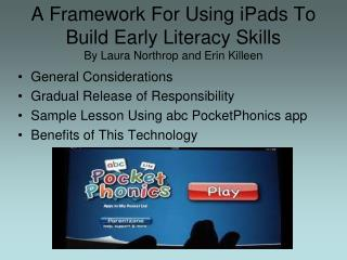 A Framework For Using iPads To Build Early Literacy Skills  By Laura Northrop and Erin Killeen