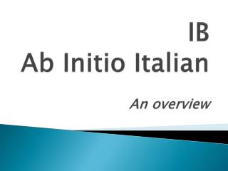 IB Ab  Initio Italian An overview