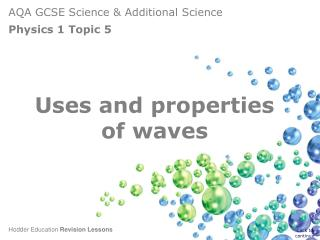 Uses and properties of waves