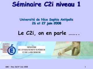 S minaire C2i niveau 1      Universit  de Nice Sophia Antipolis 26 et 27 juin 2008