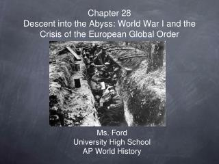 Chapter 28 Descent into the Abyss: World War I and the Crisis of the European Global Order