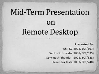 Mid-Term Presentation  on  Remote Desktop