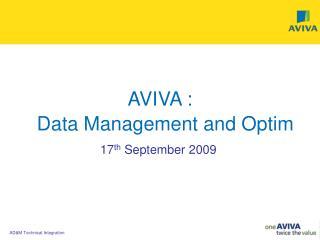 AVIVA :    Data Management and Optim
