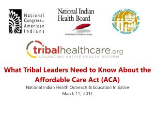 What Tribal Leaders Need to Know About the Affordable Care Act (ACA)