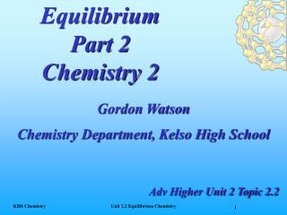 Equilibrium Part 2 Chemistry 2