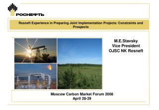 M . E . Stavsky Vice President OJSC NK Rosneft