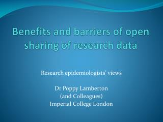 Benefits and barriers of open sharing of research data