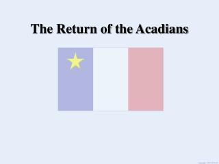 The Return of the Acadians