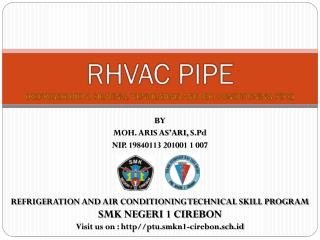RHVAC PIPE (REFRIGERATION, HEATING, VENTILATING AND AIR CONDITIONING PIPE)