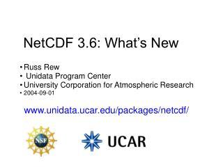 NetCDF 3.6: What's New