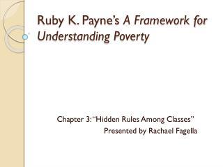 Ruby K. Payne's  A Framework for Understanding Poverty