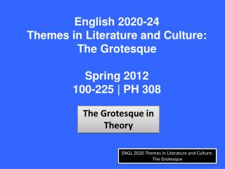 ENGL 2020 Themes in Literature and Culture: The Grotesque