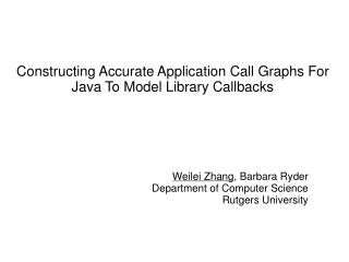 Constructing Accurate Application Call Graphs For Java To Model Library Callbacks