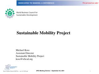Michael Koss Assistant Director Sustainable Mobility Project koss@wbcsd