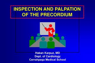 INSPECTION AND PALPATION OF THE PRECORDIUM