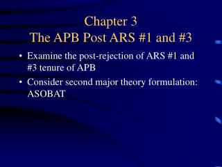 Chapter 3 The APB Post ARS #1 and #3