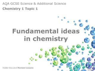 Fundamental ideas  in chemistry
