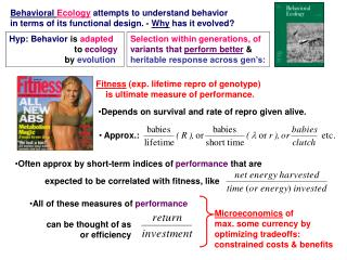 Behavioral Ecology attempts to understand behavior