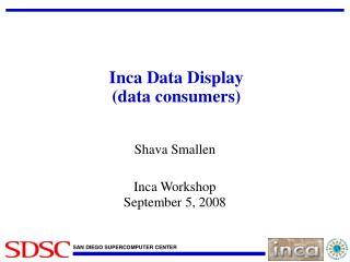 Inca Data Display  (data consumers)