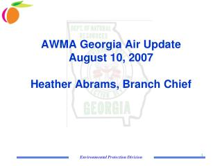 AWMA Georgia Air Update August 10, 2007 Heather Abrams, Branch Chief