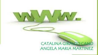 CATALINA GIRALDO CANO ANGELA MARIA MARTINEZ